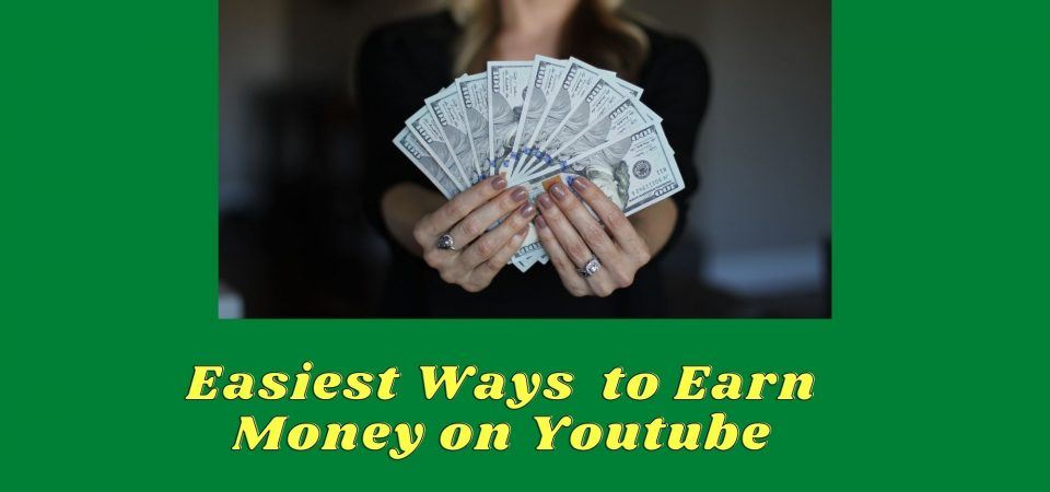 Easiest Ways  to Earn Money on Youtube With Zero Investment